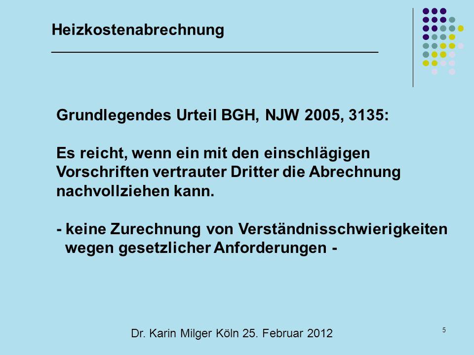 5 Dr. Karin Milger Köln 25. Februar 2012 Grundlegendes Urteil BGH, NJW 2005, 3135: Es reicht, wenn ein mit den einschlägigen Vorschriften vertrauter D