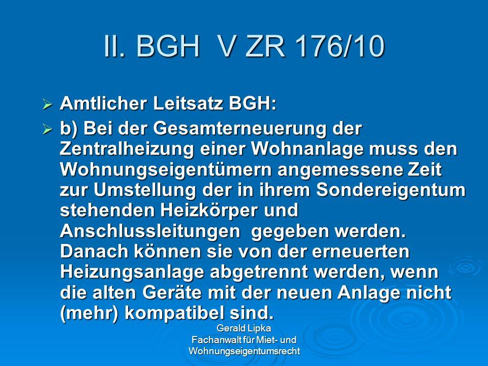 Gerald Lipka Fachanwalt für Miet- und Wohnungseigentumsrecht II. BGH V ZR 176/10 Amtlicher Leitsatz BGH: Amtlicher Leitsatz BGH: b) Bei der Gesamterne