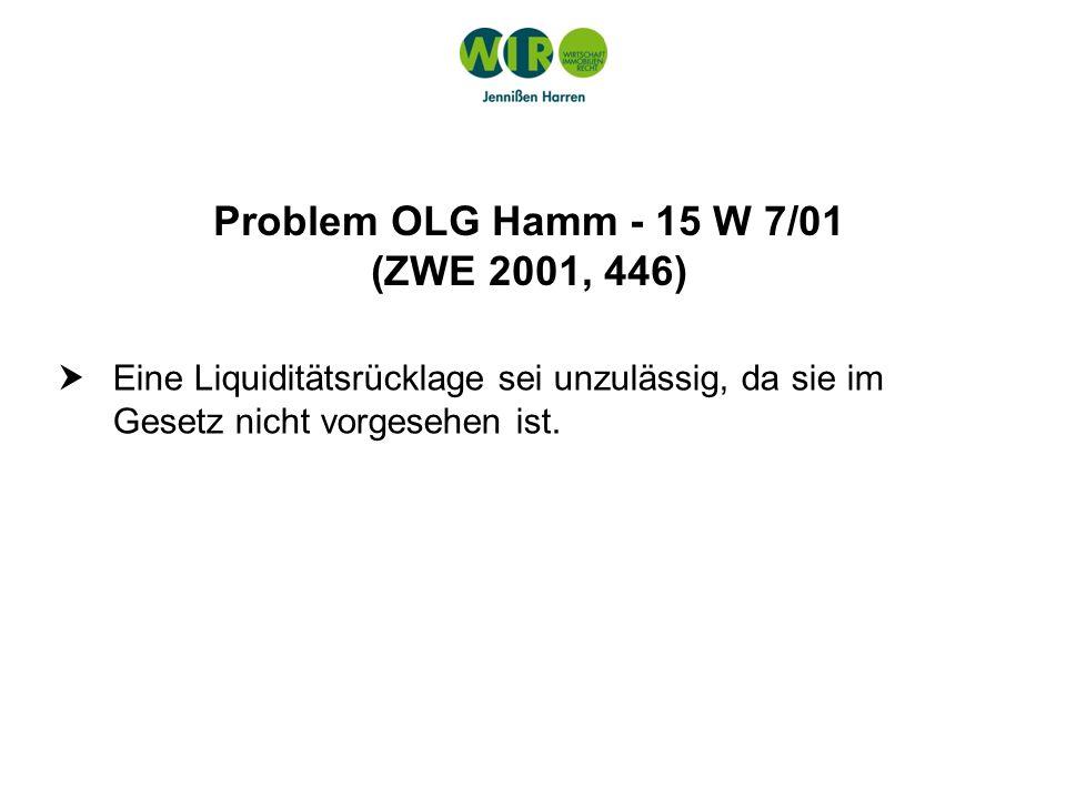 Problem OLG Hamm - 15 W 7/01 (ZWE 2001, 446) Eine Liquiditätsrücklage sei unzulässig, da sie im Gesetz nicht vorgesehen ist.