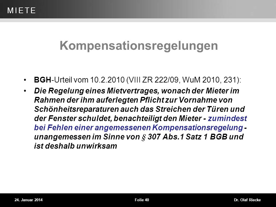WEG 24. Januar 2014Folie 40Dr. Olaf Riecke MIETE Kompensationsregelungen BGH-Urteil vom 10.2.2010 (VIII ZR 222/09, WuM 2010, 231): Die Regelung eines