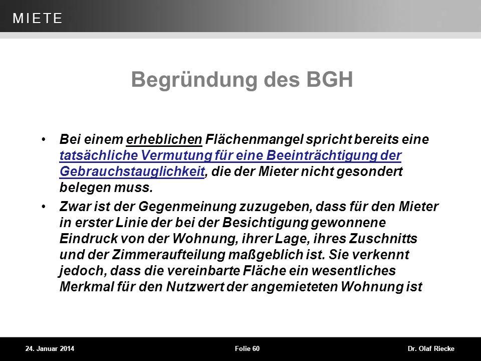 WEG 24. Januar 2014Folie 60Dr. Olaf Riecke MIETE Begründung des BGH Bei einem erheblichen Flächenmangel spricht bereits eine tatsächliche Vermutung fü