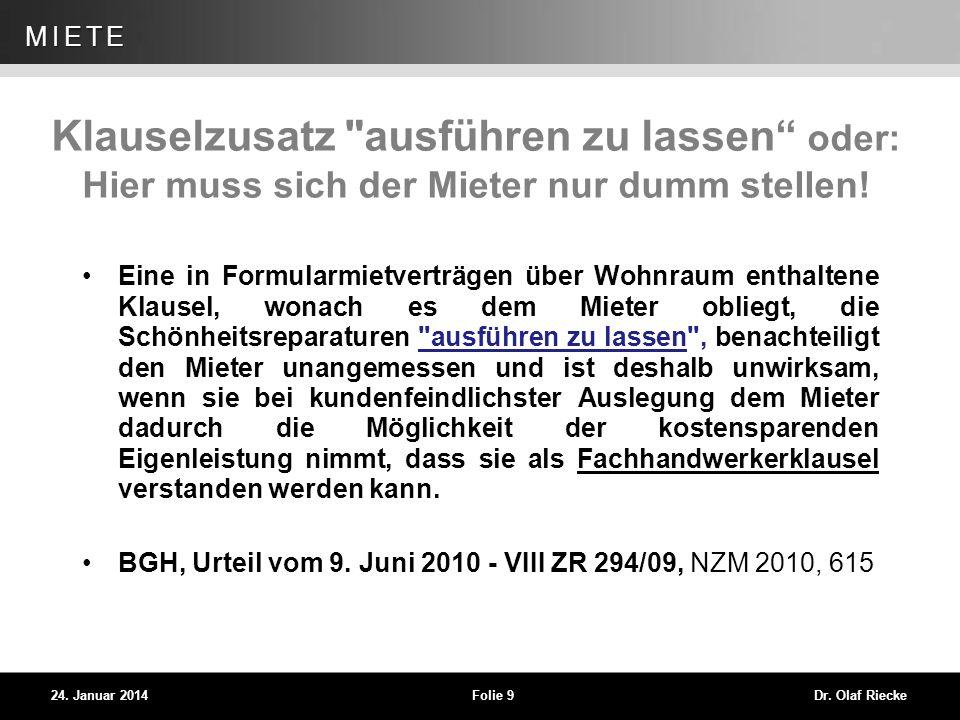 WEG 24. Januar 2014Folie 9Dr. Olaf Riecke MIETE Klauselzusatz