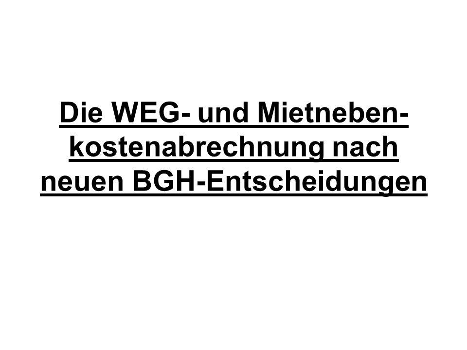 Die WEG- und Mietneben- kostenabrechnung nach neuen BGH-Entscheidungen