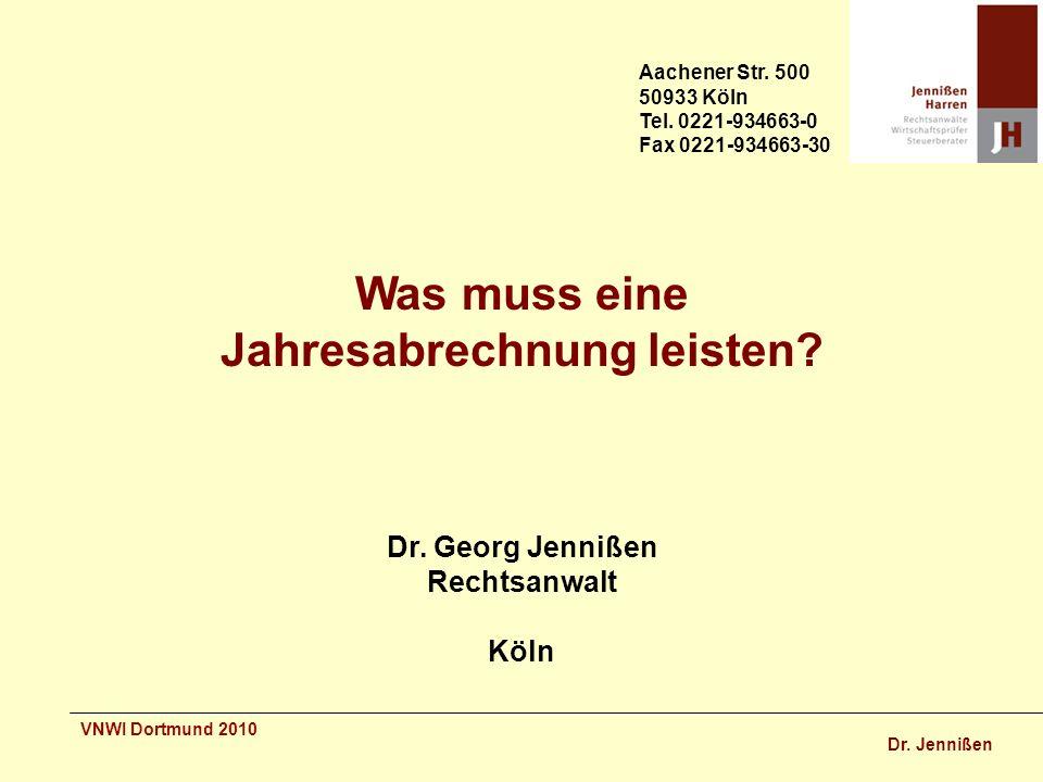 Dr. Jennißen VNWI Dortmund 2010 Was muss eine Jahresabrechnung leisten.