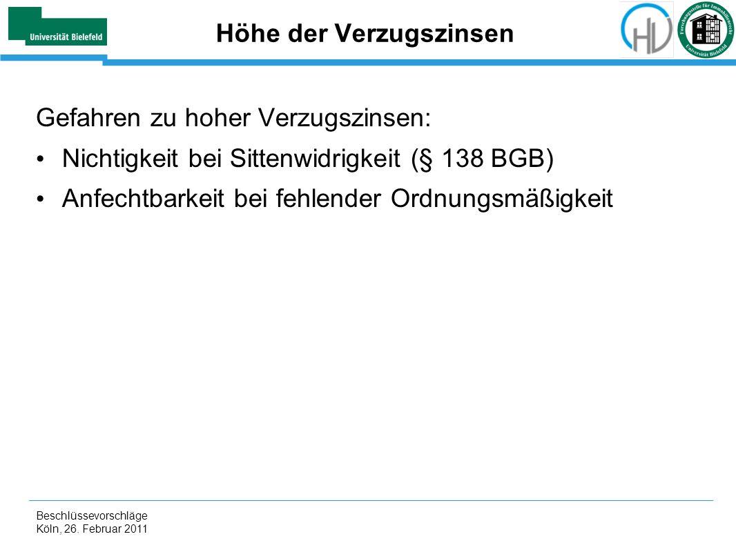 Beschlüssevorschläge Köln, 26. Februar 2011 Höhe der Verzugszinsen Gefahren zu hoher Verzugszinsen: Nichtigkeit bei Sittenwidrigkeit (§ 138 BGB) Anfec
