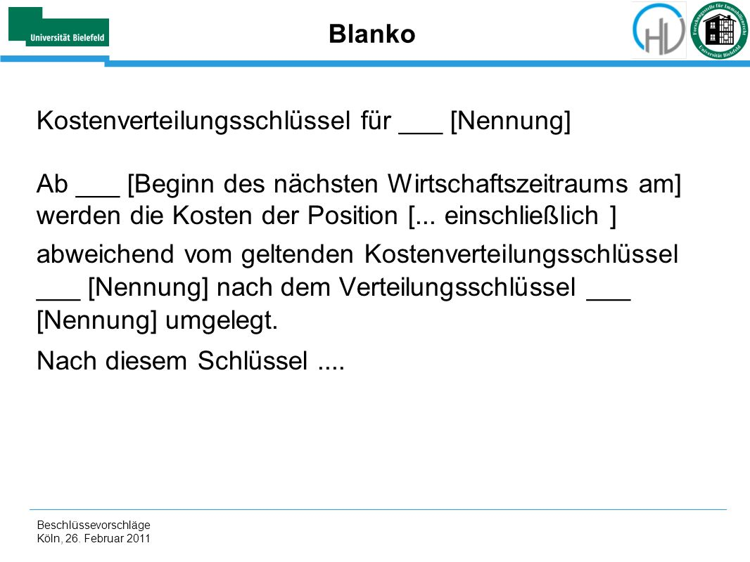 Beschlüssevorschläge Köln, 26. Februar 2011 Blanko Kostenverteilungsschlüssel für ___ [Nennung] Ab ___ [Beginn des nächsten Wirtschaftszeitraums am] w