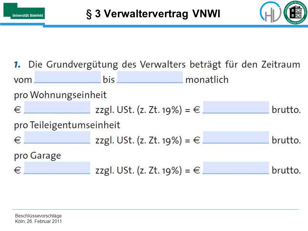 Beschlüssevorschläge Köln, 26. Februar 2011 § 3 Verwaltervertrag VNWI