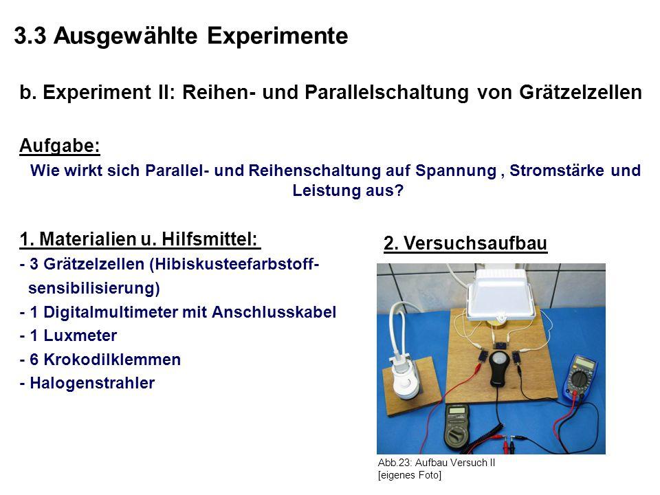 3.3 Ausgewählte Experimente b. Experiment II: Reihen- und Parallelschaltung von Grätzelzellen Aufgabe: Wie wirkt sich Parallel- und Reihenschaltung au