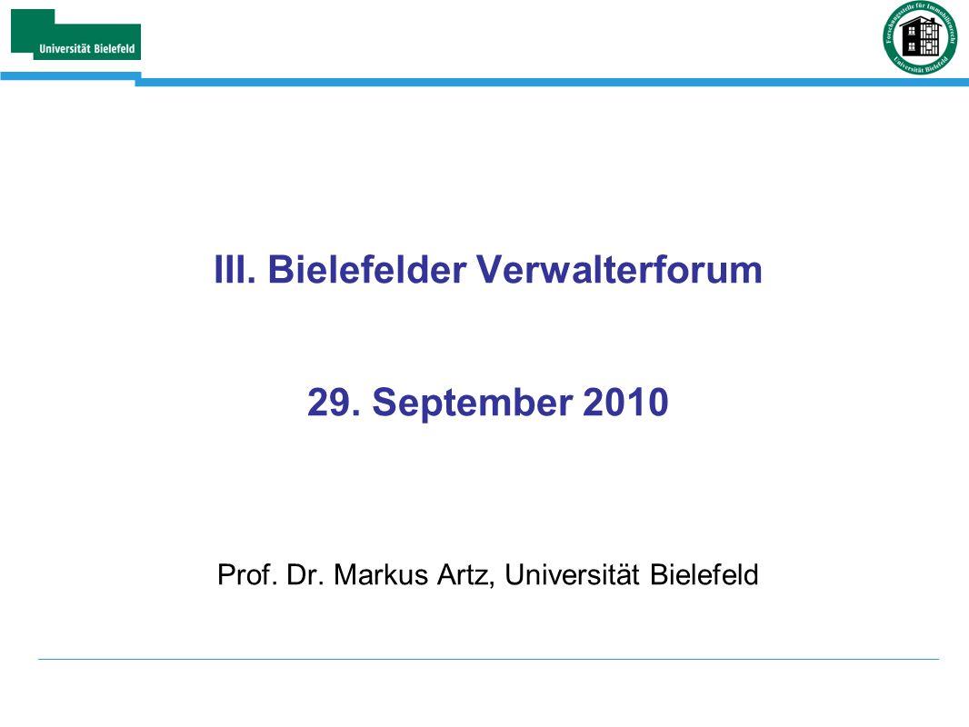 III. Bielefelder Verwalterforum 29. September 2010 Prof. Dr. Markus Artz, Universität Bielefeld