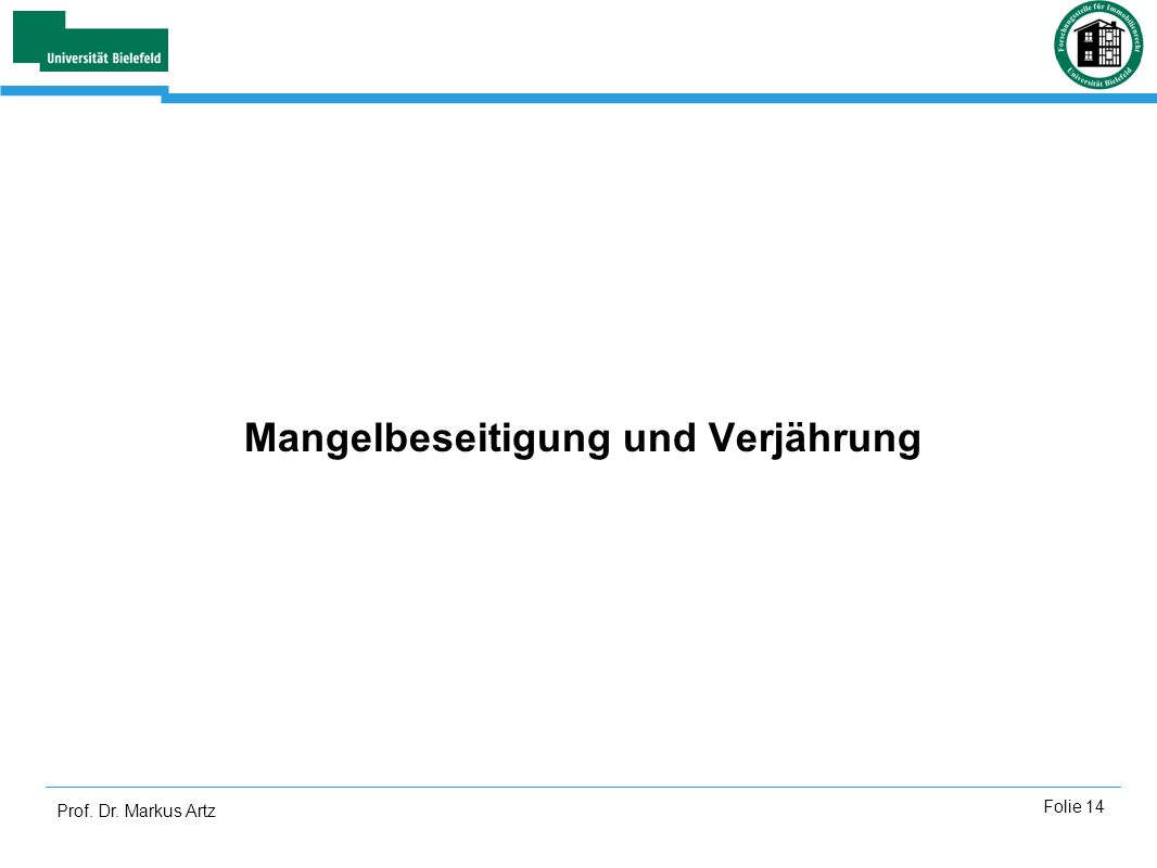 Prof. Dr. Markus Artz Folie 14 Mangelbeseitigung und Verjährung