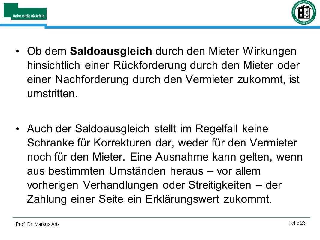 Prof. Dr. Markus Artz Folie 26 Ob dem Saldoausgleich durch den Mieter Wirkungen hinsichtlich einer Rückforderung durch den Mieter oder einer Nachforde