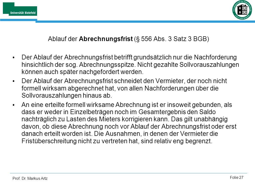 Prof. Dr. Markus Artz Folie 27 Ablauf der Abrechnungsfrist (§ 556 Abs. 3 Satz 3 BGB) Der Ablauf der Abrechnungsfrist betrifft grundsätzlich nur die Na