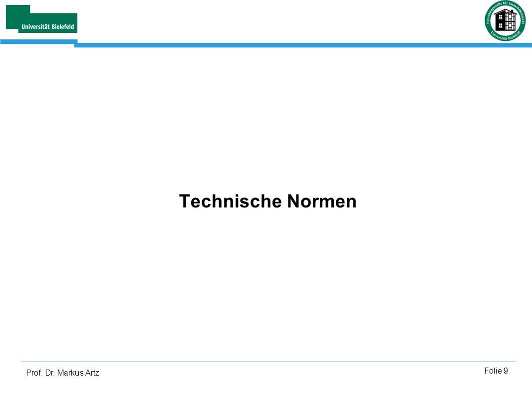 Prof. Dr. Markus Artz Folie 9 Technische Normen