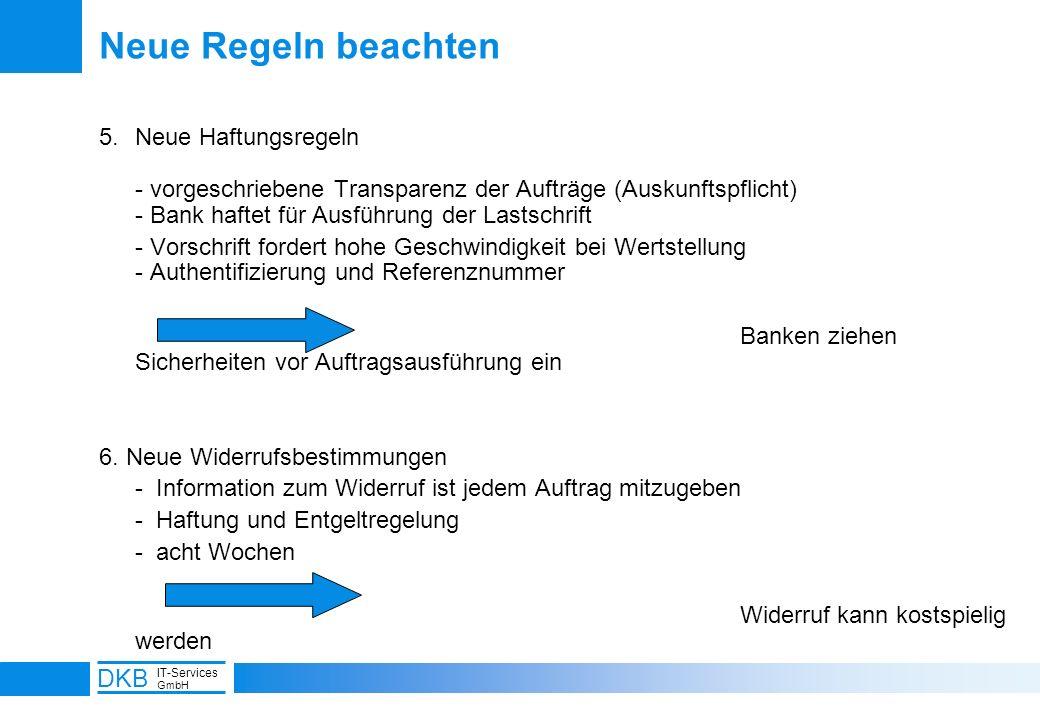 13 DKB IT-Services GmbH Neue Regeln beachten 5.Neue Haftungsregeln - vorgeschriebene Transparenz der Aufträge (Auskunftspflicht) - Bank haftet für Aus
