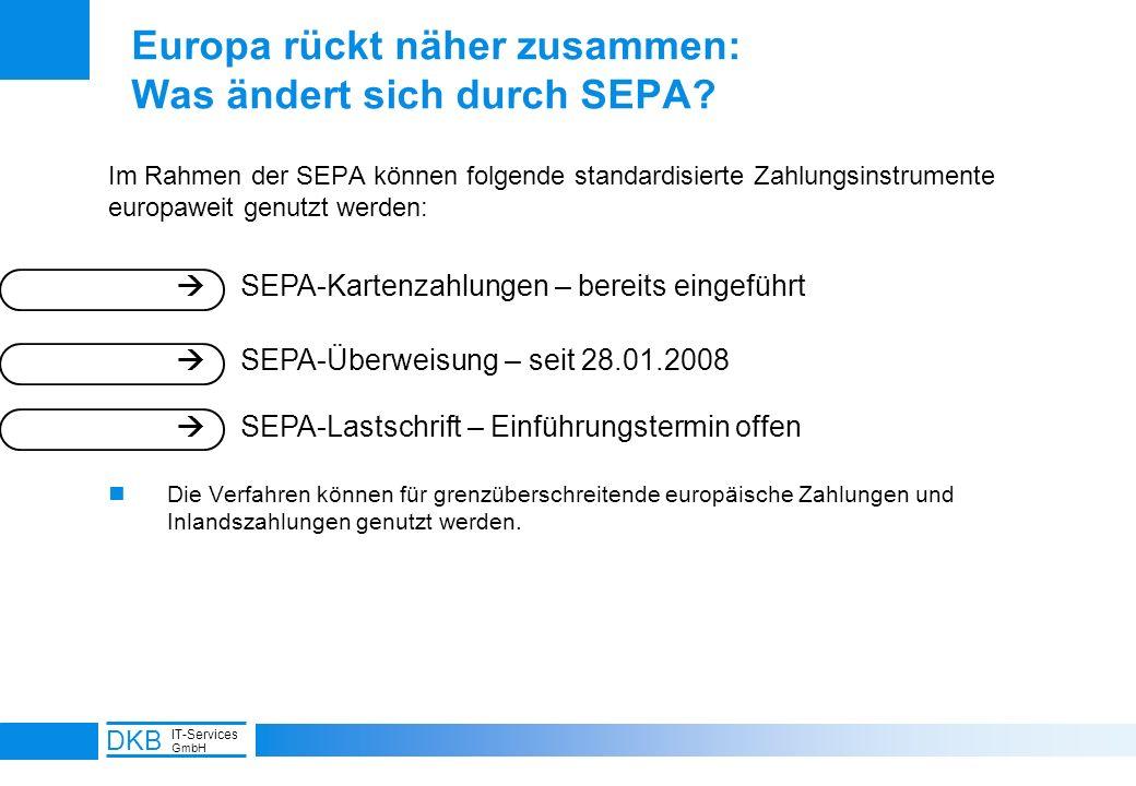 6 DKB IT-Services GmbH Europa rückt näher zusammen: Was ändert sich durch SEPA? Im Rahmen der SEPA können folgende standardisierte Zahlungsinstrumente