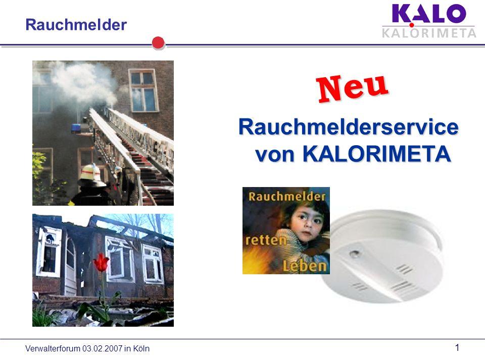 Verwalterforum 03.02.2007 in Köln 41 Rauchmelder Vielen Dank für Ihre Aufmerksamkeit