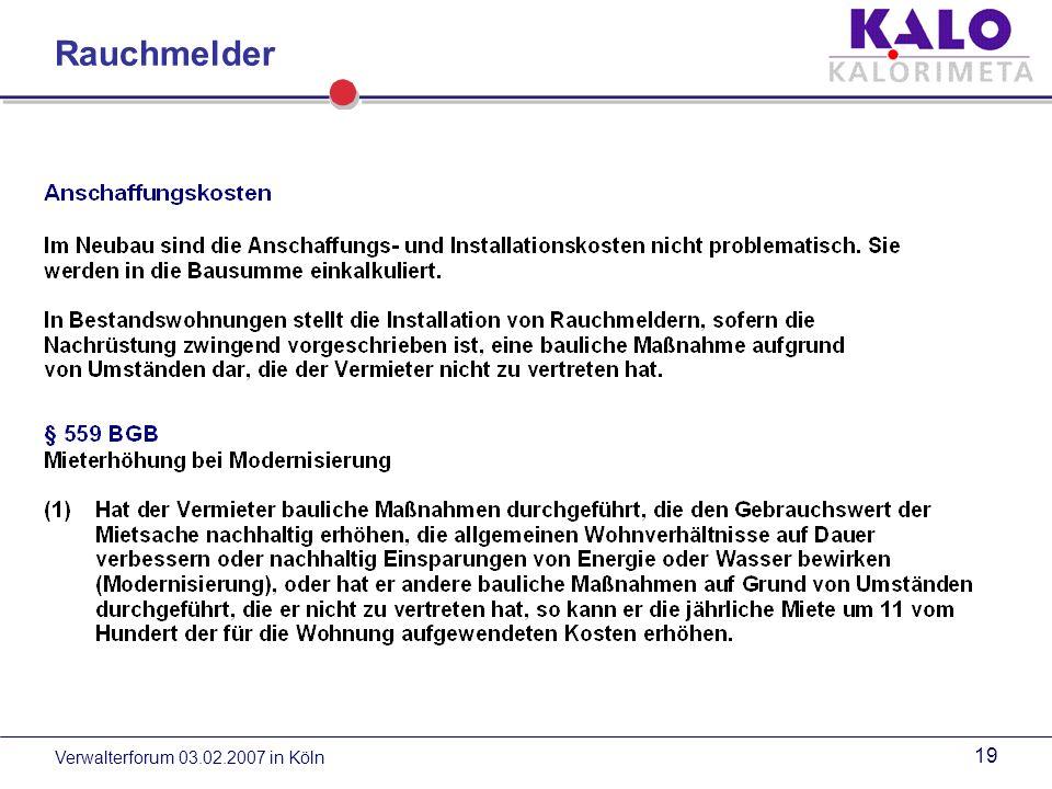 Verwalterforum 03.02.2007 in Köln 18 Anbringungsort Nicht im Spitzboden montieren, da sich hier im Brandfall rauchfreie Luft ansammeln könnte.