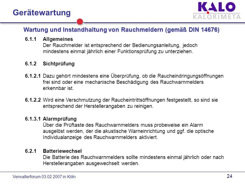 Verwalterforum 03.02.2007 in Köln 23 In den USA wird nicht sichergestellt, dass im Rahmen einer regelmäßigen Wartung verschmutzte und defekte Geräte getauscht, leere oder fehlende Batterien ersetzt werden.