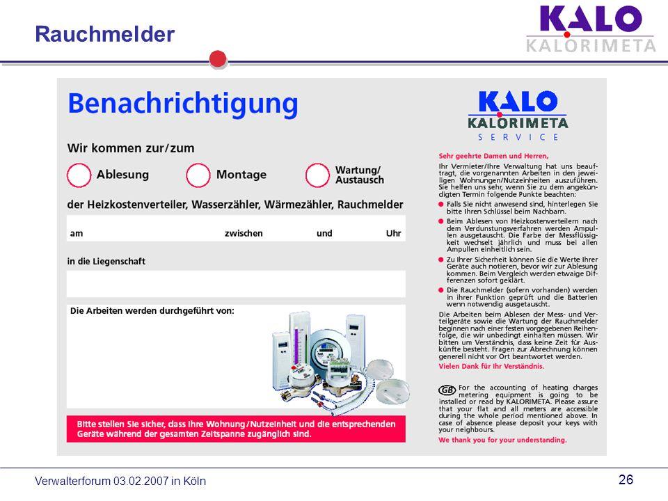 Verwalterforum 03.02.2007 in Köln 25 Rauchmelder Flammex Typ 22 Echter Rauchkammertest durch mechanische Simulation von Rauch in der Rauchkammer Durch das Betätigen des Alarmtestknopfes wird ein Störer in die Rauchkammer abgesenkt.