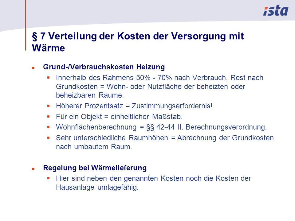Max Mustermann · Name der Präsentation · 00 Monat 2004 · Seite 0 § 7 Verteilung der Kosten der Versorgung mit Wärme n Grund-/Verbrauchskosten Heizung