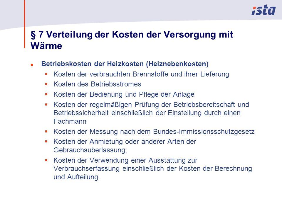 Max Mustermann · Name der Präsentation · 00 Monat 2004 · Seite 0 § 7 Verteilung der Kosten der Versorgung mit Wärme n Betriebskosten der Heizkosten (H