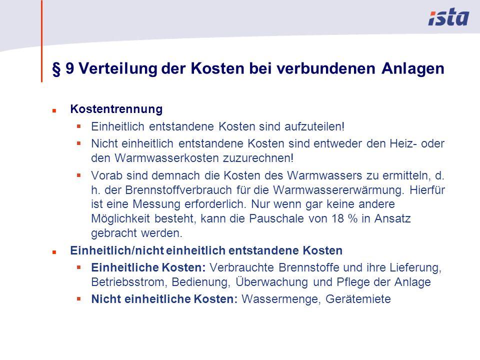 Max Mustermann · Name der Präsentation · 00 Monat 2004 · Seite 0 § 9 Verteilung der Kosten bei verbundenen Anlagen n Kostentrennung Einheitlich entstandene Kosten sind aufzuteilen.