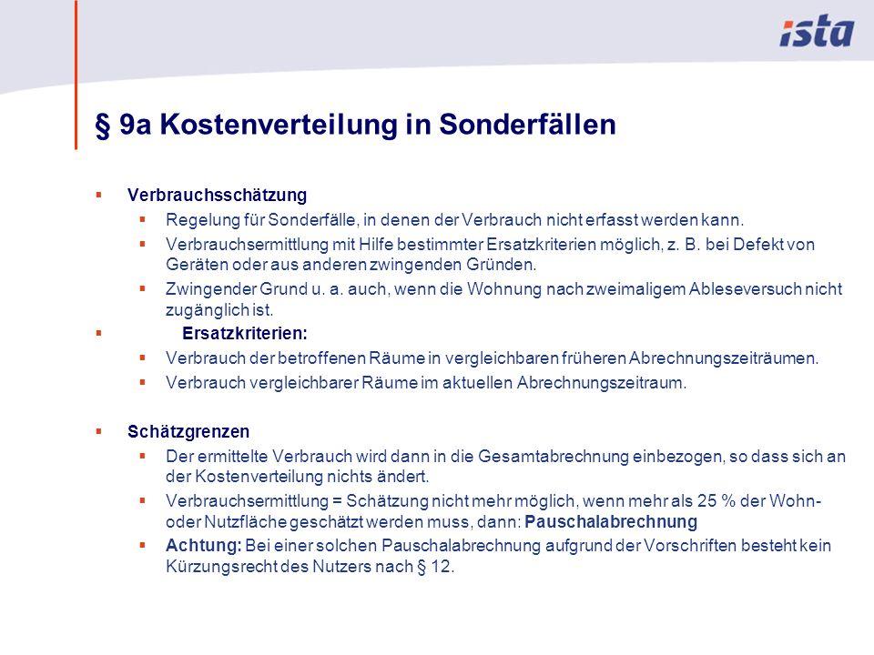 Max Mustermann · Name der Präsentation · 00 Monat 2004 · Seite 0 § 9a Kostenverteilung in Sonderfällen Verbrauchsschätzung Regelung für Sonderfälle, in denen der Verbrauch nicht erfasst werden kann.