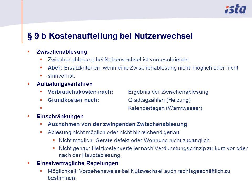 Max Mustermann · Name der Präsentation · 00 Monat 2004 · Seite 0 § 9 b Kostenaufteilung bei Nutzerwechsel Zwischenablesung Zwischenablesung bei Nutzerwechsel ist vorgeschrieben.