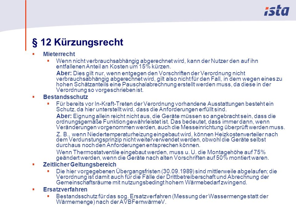 Max Mustermann · Name der Präsentation · 00 Monat 2004 · Seite 0 § 12 Kürzungsrecht Mieterrecht Wenn nicht verbrauchsabhängig abgerechnet wird, kann der Nutzer den auf ihn entfallenen Anteil an Kosten um 15% kürzen.