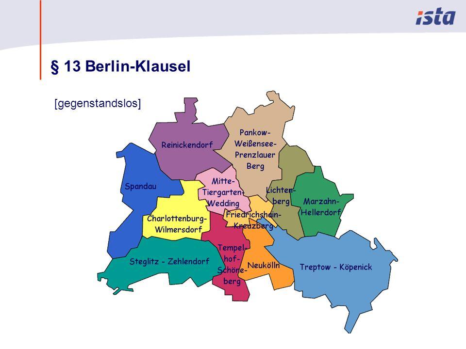 Max Mustermann · Name der Präsentation · 00 Monat 2004 · Seite 0 § 13 Berlin-Klausel [gegenstandslos]