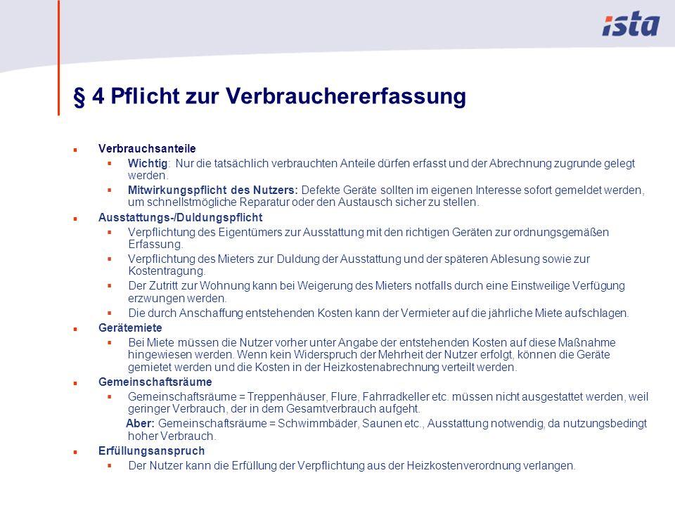 Max Mustermann · Name der Präsentation · 00 Monat 2004 · Seite 0 § 4 Pflicht zur Verbrauchererfassung n Verbrauchsanteile Wichtig: Nur die tatsächlich