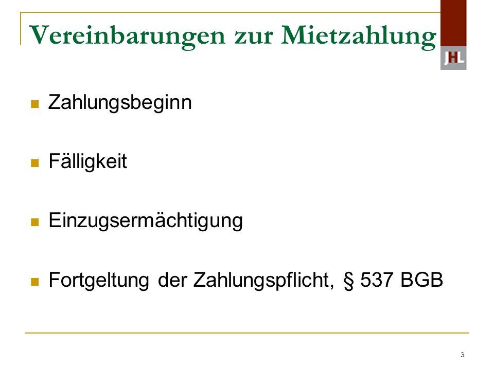 3 Vereinbarungen zur Mietzahlung Zahlungsbeginn Fälligkeit Einzugsermächtigung Fortgeltung der Zahlungspflicht, § 537 BGB