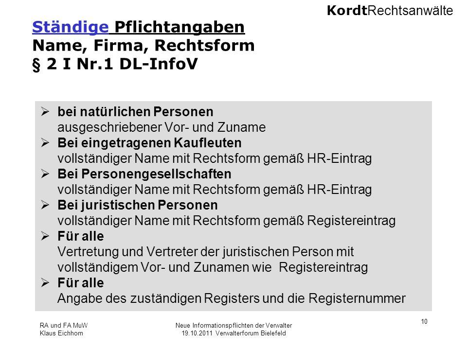 Kordt Rechtsanwälte RA und FA MuW Klaus Eichhorn Neue Informationspflichten der Verwalter 19.10.2011 Verwalterforum Bielefeld 10 Ständige Pflichtangab