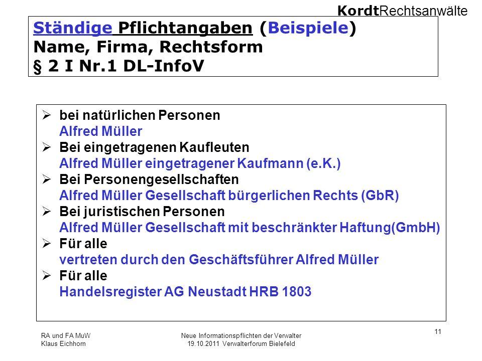 Kordt Rechtsanwälte RA und FA MuW Klaus Eichhorn Neue Informationspflichten der Verwalter 19.10.2011 Verwalterforum Bielefeld 11 Ständige Pflichtangab