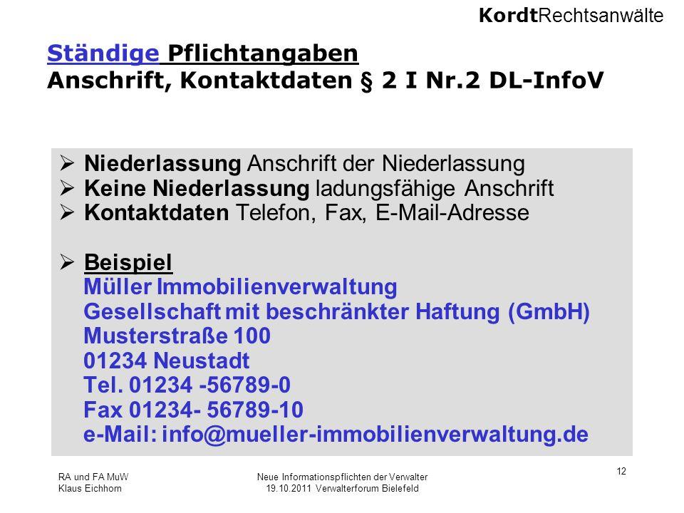 Kordt Rechtsanwälte RA und FA MuW Klaus Eichhorn Neue Informationspflichten der Verwalter 19.10.2011 Verwalterforum Bielefeld 12 Ständige Pflichtangab