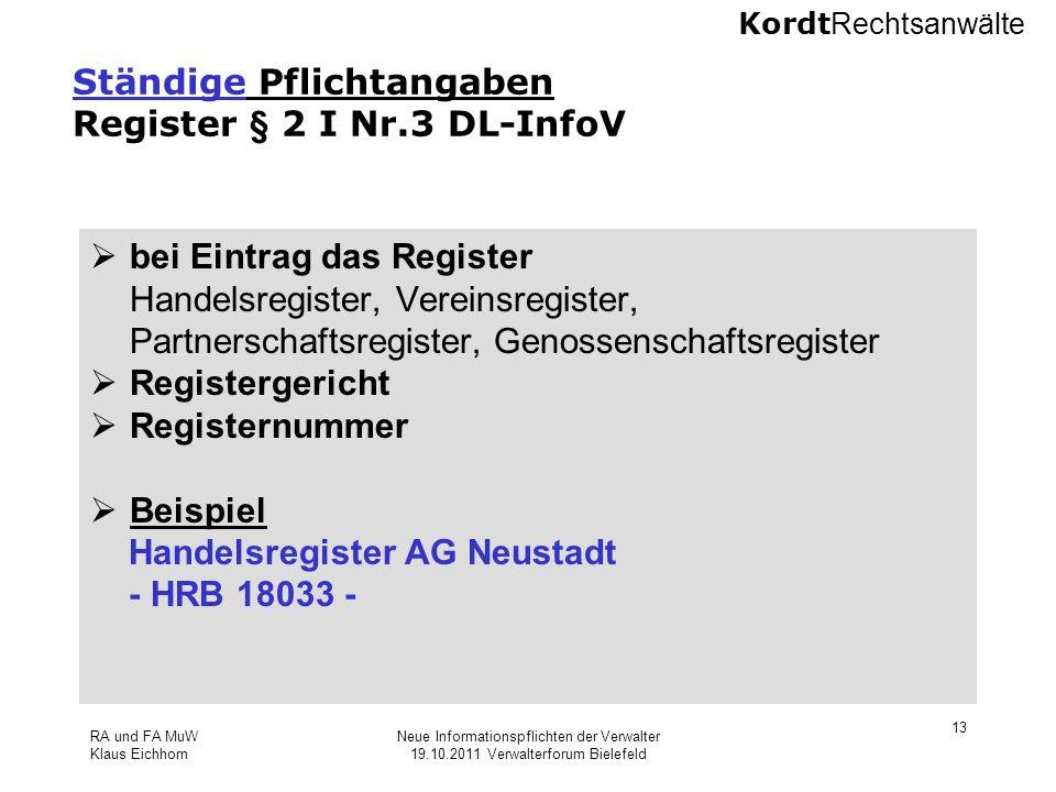 Kordt Rechtsanwälte RA und FA MuW Klaus Eichhorn Neue Informationspflichten der Verwalter 19.10.2011 Verwalterforum Bielefeld 13 Ständige Pflichtangab