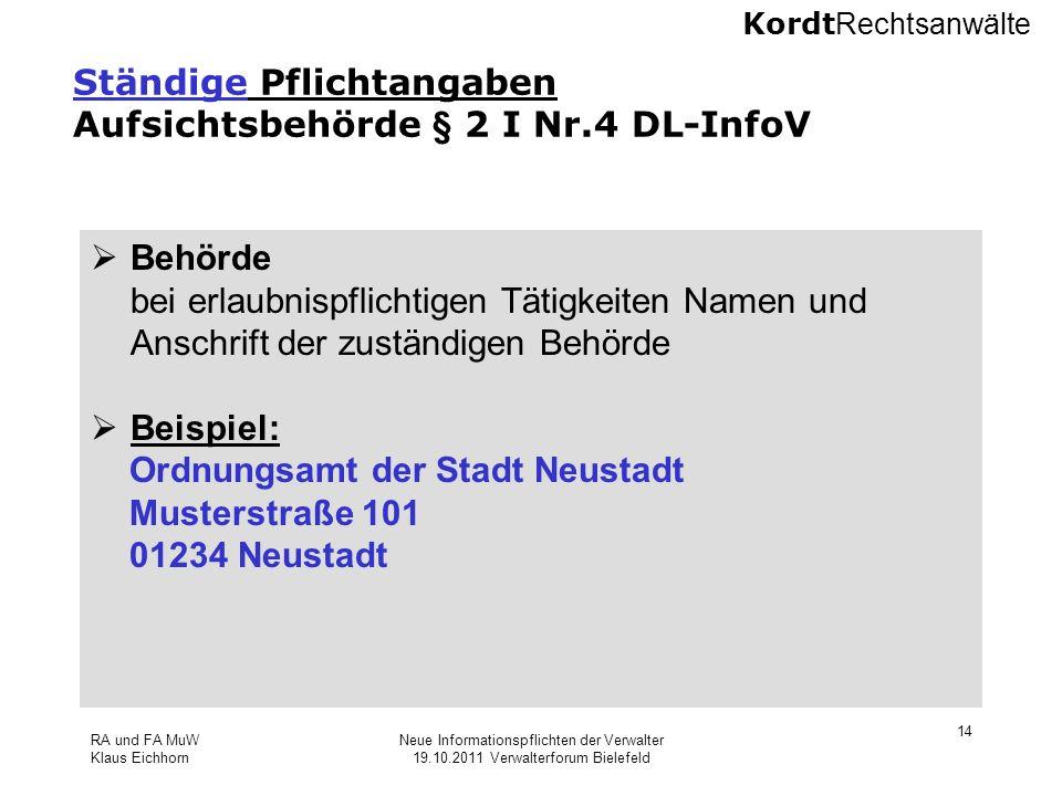 Kordt Rechtsanwälte RA und FA MuW Klaus Eichhorn Neue Informationspflichten der Verwalter 19.10.2011 Verwalterforum Bielefeld 14 Ständige Pflichtangab