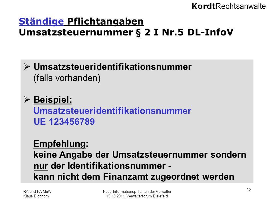 Kordt Rechtsanwälte RA und FA MuW Klaus Eichhorn Neue Informationspflichten der Verwalter 19.10.2011 Verwalterforum Bielefeld 15 Ständige Pflichtangab