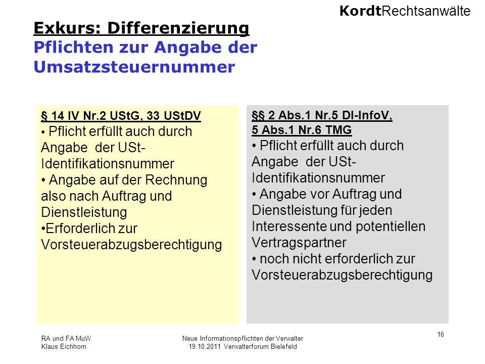 Kordt Rechtsanwälte RA und FA MuW Klaus Eichhorn Neue Informationspflichten der Verwalter 19.10.2011 Verwalterforum Bielefeld 16 Exkurs: Differenzieru