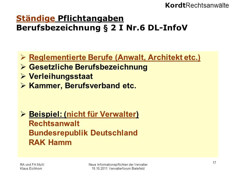 Kordt Rechtsanwälte RA und FA MuW Klaus Eichhorn Neue Informationspflichten der Verwalter 19.10.2011 Verwalterforum Bielefeld 17 Ständige Pflichtangab