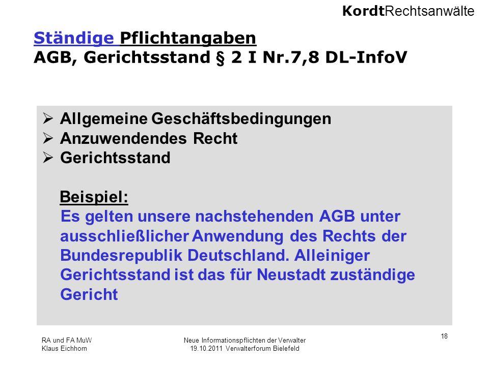 Kordt Rechtsanwälte RA und FA MuW Klaus Eichhorn Neue Informationspflichten der Verwalter 19.10.2011 Verwalterforum Bielefeld 18 Ständige Pflichtangab