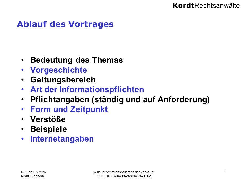 Kordt Rechtsanwälte RA und FA MuW Klaus Eichhorn Neue Informationspflichten der Verwalter 19.10.2011 Verwalterforum Bielefeld 2 Ablauf des Vortrages B