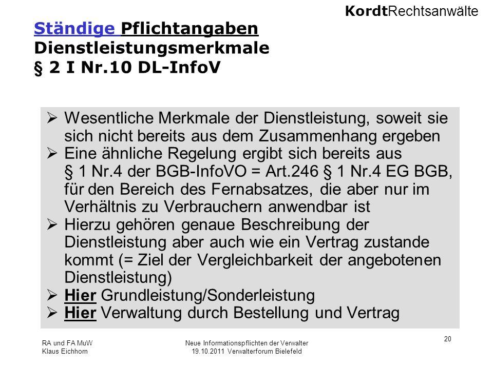 Kordt Rechtsanwälte RA und FA MuW Klaus Eichhorn Neue Informationspflichten der Verwalter 19.10.2011 Verwalterforum Bielefeld 20 Ständige Pflichtangab