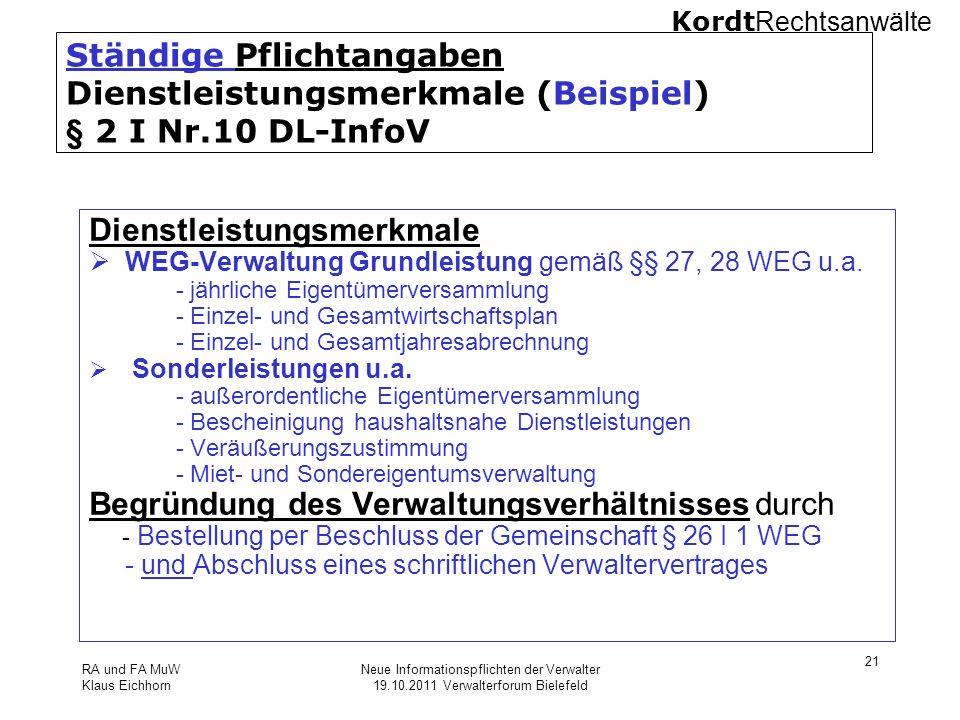Kordt Rechtsanwälte RA und FA MuW Klaus Eichhorn Neue Informationspflichten der Verwalter 19.10.2011 Verwalterforum Bielefeld 21 Ständige Pflichtangab