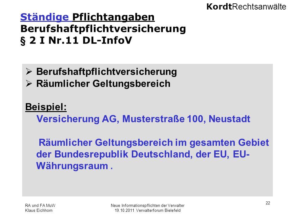 Kordt Rechtsanwälte RA und FA MuW Klaus Eichhorn Neue Informationspflichten der Verwalter 19.10.2011 Verwalterforum Bielefeld 22 Ständige Pflichtangab