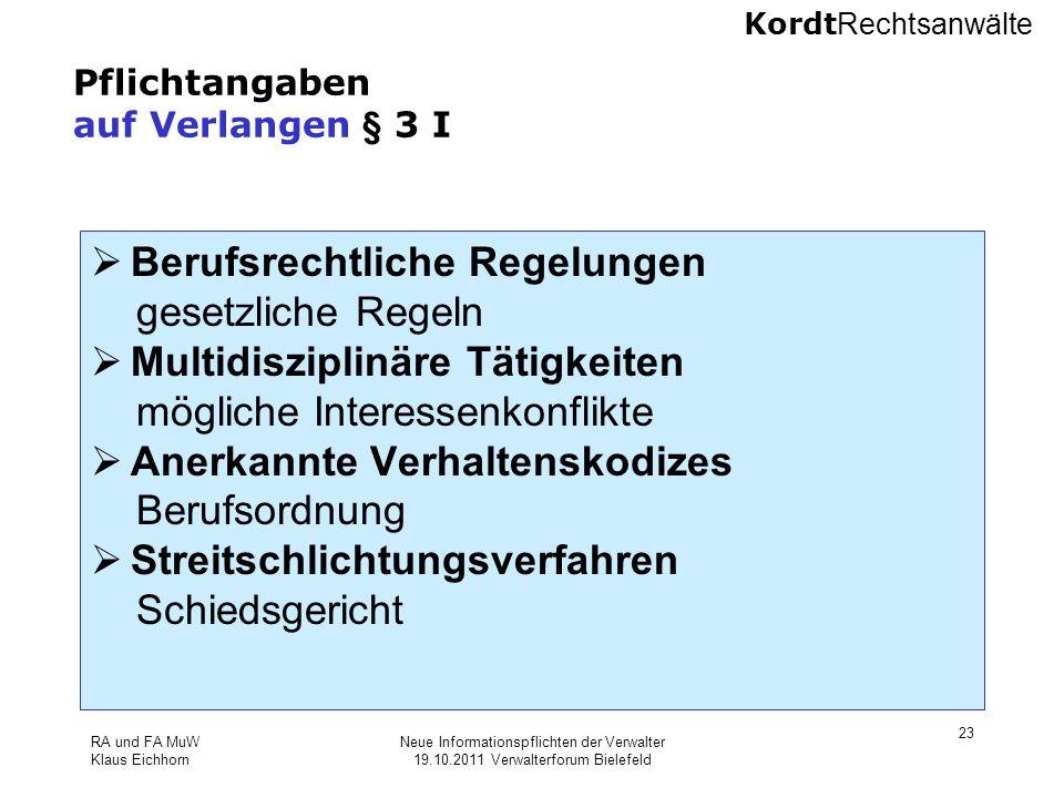 Kordt Rechtsanwälte RA und FA MuW Klaus Eichhorn Neue Informationspflichten der Verwalter 19.10.2011 Verwalterforum Bielefeld 23 Pflichtangaben auf Ve
