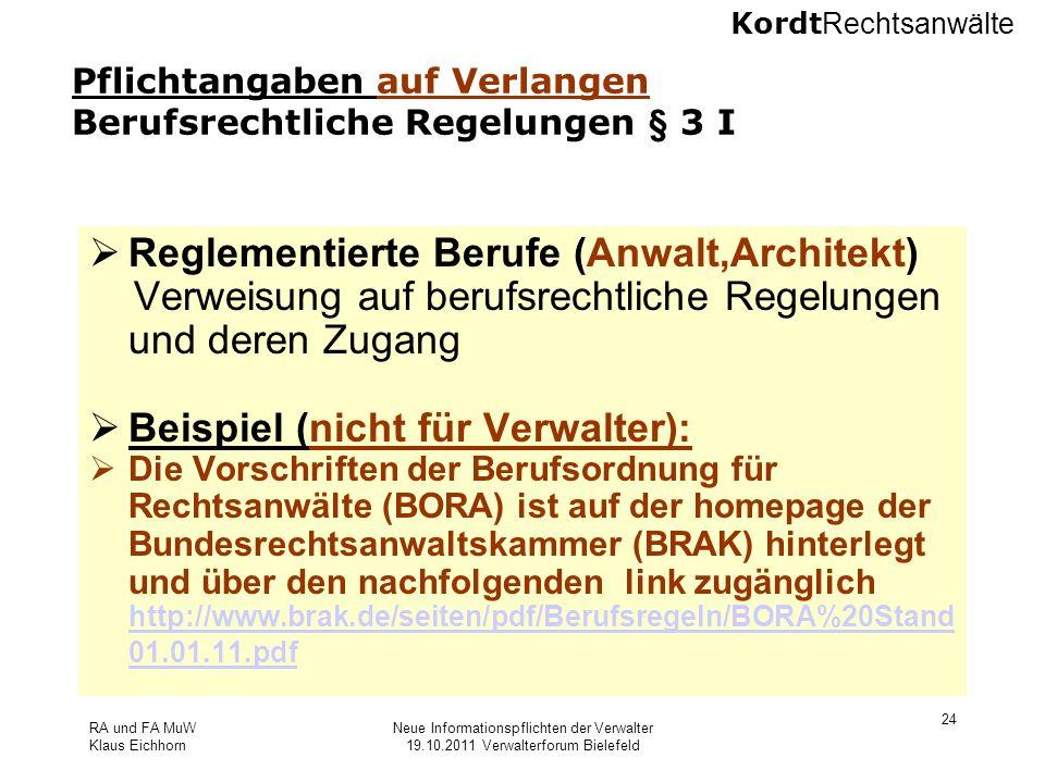 Kordt Rechtsanwälte RA und FA MuW Klaus Eichhorn Neue Informationspflichten der Verwalter 19.10.2011 Verwalterforum Bielefeld 24 Pflichtangaben auf Ve