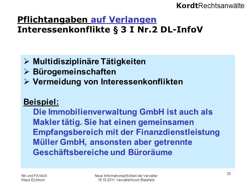 Kordt Rechtsanwälte RA und FA MuW Klaus Eichhorn Neue Informationspflichten der Verwalter 19.10.2011 Verwalterforum Bielefeld 25 Pflichtangaben auf Ve