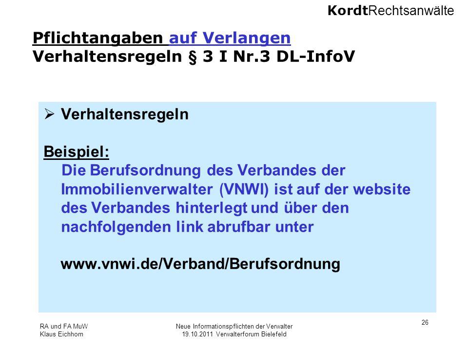 Kordt Rechtsanwälte RA und FA MuW Klaus Eichhorn Neue Informationspflichten der Verwalter 19.10.2011 Verwalterforum Bielefeld 26 Pflichtangaben auf Ve