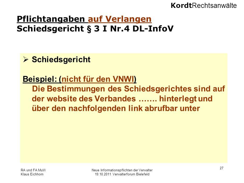 Kordt Rechtsanwälte RA und FA MuW Klaus Eichhorn Neue Informationspflichten der Verwalter 19.10.2011 Verwalterforum Bielefeld 27 Pflichtangaben auf Ve